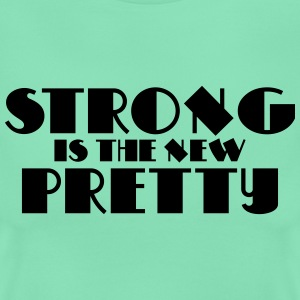Strong is the new pretty Magliette - Maglietta da donna