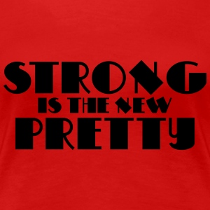 Strong is the new pretty T-Shirts - Women's Premium T-Shirt