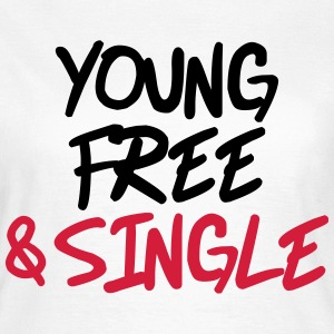 Young, free and single T-Shirts - Women's T-Shirt
