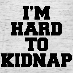 I'm Hard To Kidnap  Tops - Women's Tank Top by Bella