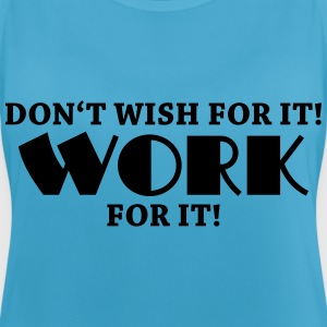 Don't wish for it! Work for it! Tops - Frauen Tank Top atmungsaktiv