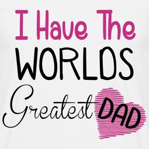 i_have_to_worlds_greatest_dad T-Shirts - Men's T-Shirt
