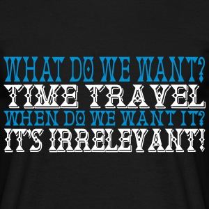 We Want Time Travel 2C T-Shirts - Männer T-Shirt