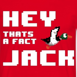 Hey thats a fact jack RED (Duck Dynasty) - Men's T-Shirt