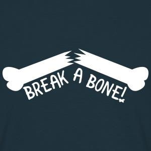 Break a Bone! T-Shirts - Männer T-Shirt