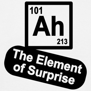 Ah - The Element of Surprise T-shirts - T-shirt herr