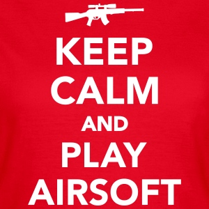 Keep calm and play airsoft T-Shirts - Frauen T-Shirt