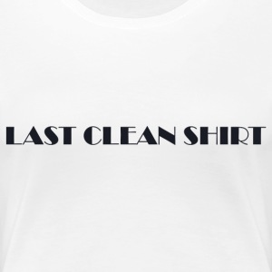 Last Clean Shirt WHITE - Women's Premium T-Shirt