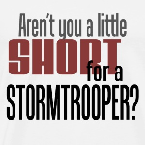 Aren't you a little short for a stormtrooper? T-skjorter - Premium T-skjorte for menn