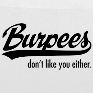 Burpees Don't Like You Either. Sacs et sacs à dos - Tote Bag