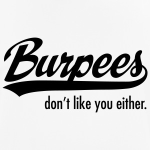 Burpees Don't Like You Either. Camisetas - Camiseta hombre transpirable