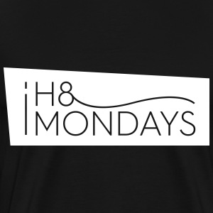 I Hate Mondays (Black version) - Men's Premium T-Shirt