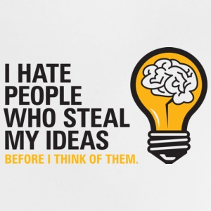 I hate people who steal my ideas! Shirts - Baby T-Shirt