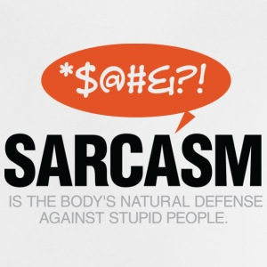 Sarcasm is self defense going idiots! Shirts - Baby T-Shirt