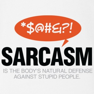 Sarcasm is self defense going idiots! Shirts - Organic Short-sleeved Baby Bodysuit