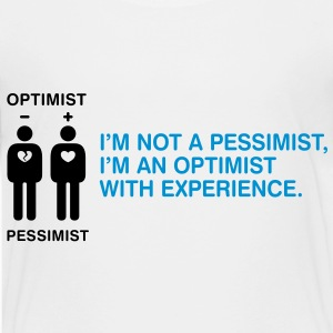 Pessimist? Rather an optimist with experience. Shirts - Teenage Premium T-Shirt