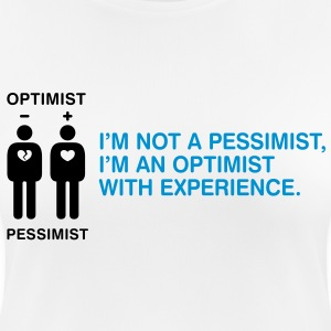 Pessimist? Rather an optimist with experience. T-Shirts - Women's Breathable T-Shirt