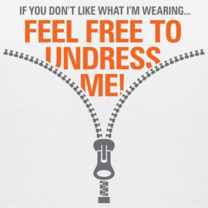 You do not like my clothes? Undress me! T-Shirts - Women's V-Neck T-Shirt