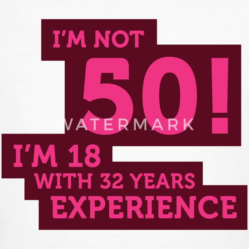 50 years? I m 18 with 32 years experience! T-Shirts - Men's Organic T-shirt