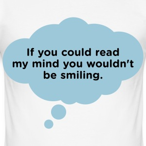 If you could read my mind ... T-Shirts - Men's Slim Fit T-Shirt