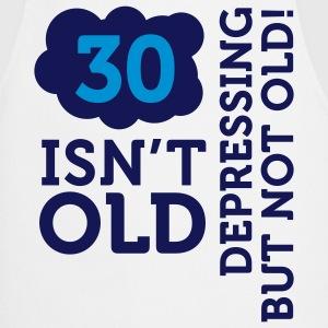 30 is not old. Depressing, but not old!  Aprons - Cooking Apron