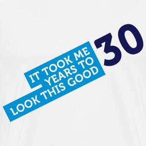 It took 30 years to look so good! T-Shirts - Men's Premium T-Shirt