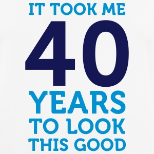 It took 40 years to look so good! T-Shirts - Men's Breathable T-Shirt