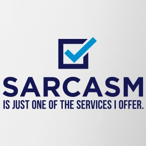 Sarcasm is just one of my services! Mugs & Drinkware - Mug