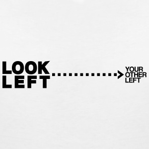 Look left T-Shirts - Women's V-Neck T-Shirt