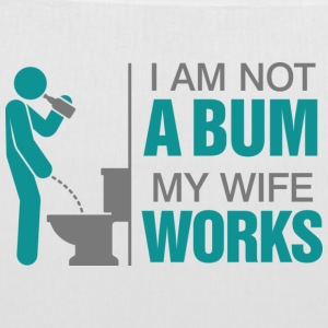 I m not a bum. My wife works! Bags & Backpacks - Tote Bag