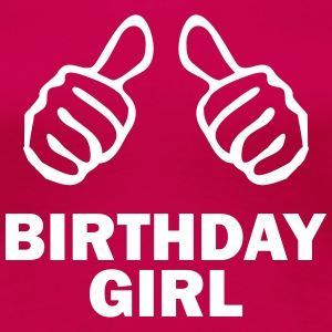 birthdaygirl T-Shirts - Frauen Premium T-Shirt