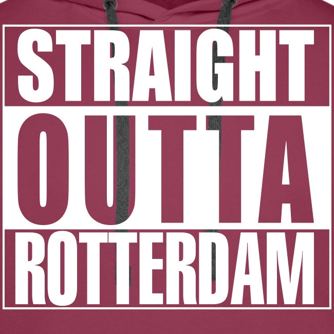 Straight outta Rotterdam