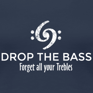 Drop the Bass - Forget all your Trebles (Weiß)
