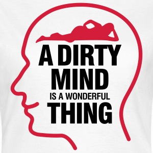 Dirty thoughts are something wonderful! T-Shirts - Women's T-Shirt