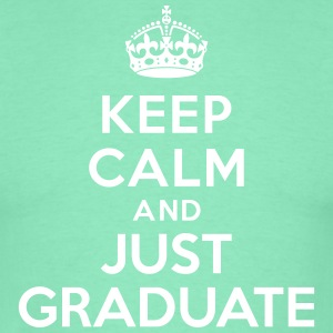 Keep calm just graduate Tee shirts - T-shirt Homme