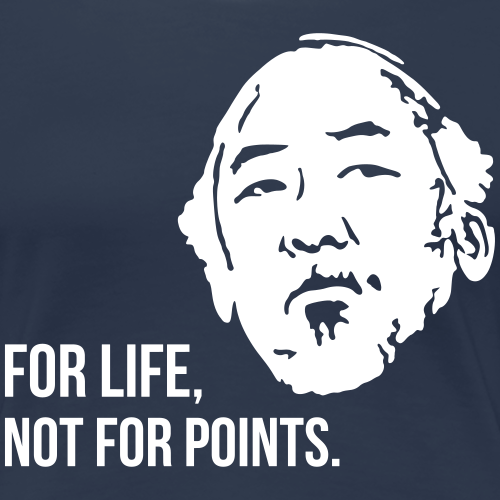 For Life, Not For Points