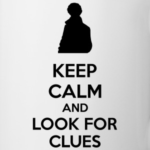 Keep Calm And Look For Clues Tassen & Zubehör - Tasse