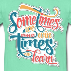 Menthe Sometimes we win... Tee shirts - T-shirt Homme