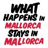 What Happens in Mallorca stays in Mallorca T-Shirts - Männer Premium T-Shirt