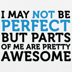 Not perfect, but parts of me are amazing! Tank Tops - Men's Premium Tank Top