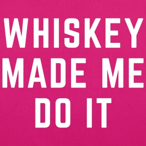 Whiskey Made Me Do It Tassen & rugzakken - Bio stoffen tas