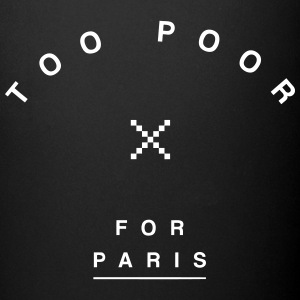 Too Poor for Paris Mugs & Drinkware - Full Colour Mug