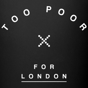 Too Poor for London Mugs & Drinkware - Full Colour Mug