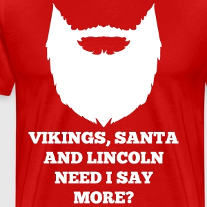 Vikings, Santa and Lincoln, need i say more? - Mannen Premium T-shirt