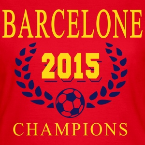 Barcelone Champions 2015 2 Tee shirts - T-shirt Femme