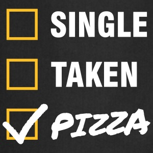 Single / Taken / Pizza - Funny & Cool Statment Fartuchy - Fartuch kuchenny