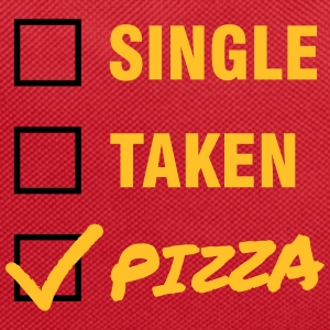 Single / Taken / Pizza - Funny & Cool Statment Tassen & rugzakken - Rugzak