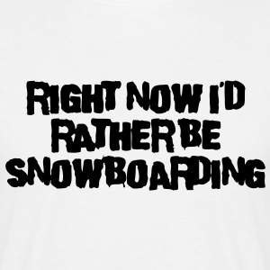 sb03 rather be snowboarding - Men's T-Shirt