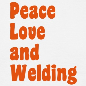 Peace Love and Welding - Men's T-Shirt