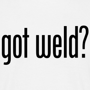 Got Weld? - Men's T-Shirt